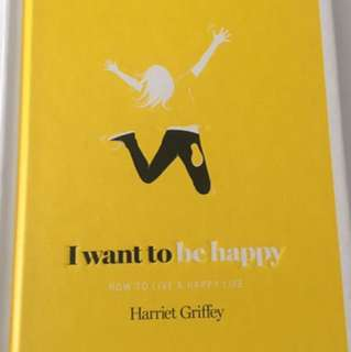 I Want To Be Happy Book