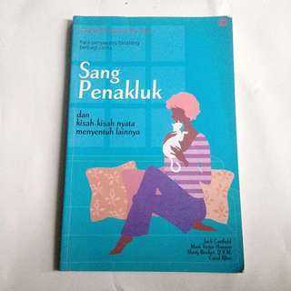Chicken Soup For The Soul : Sang Penakluk