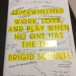 Verwhelmed Work, Love, And Play When No One Has The Time Brigid Schulte