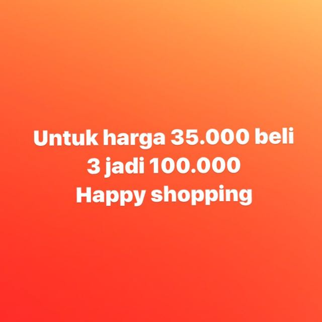 SALE for Price IDR 35K Beli 3 Jadi 100K