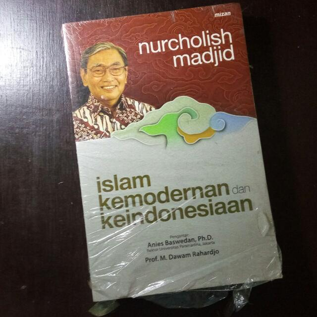 Islam Kemodernan dan Keindonesiaan - Nurcholish Madjid
