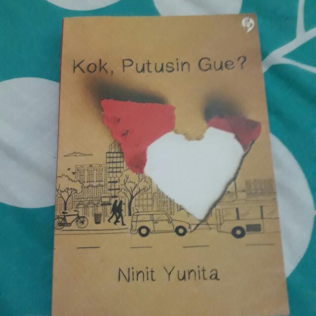 """Judul Novel """"Kok Putusin Gue?""""   Penulis NINIT YUNITA"""