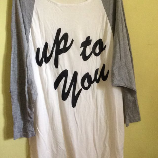 Up To You Shirt
