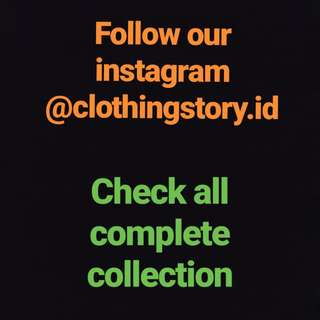 Follow Instagram @clothingstory.id Please