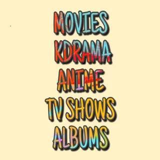 Movies, TV Series, Anime, K-drama, Albums