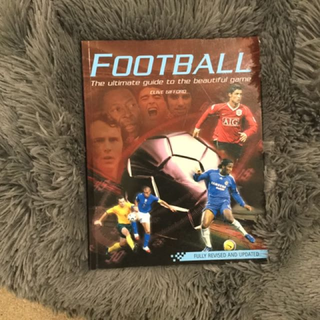 Football The Ultimate Guide To The Beautiful Game