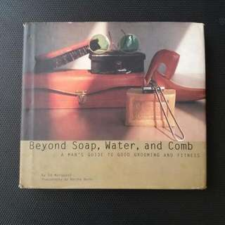 Beyond Soap, Water, And Comb REPRICED