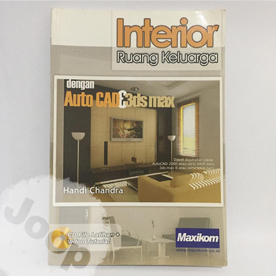 Buku Interior Ruang Keluarga dengan Auto CAD & 3DS Max