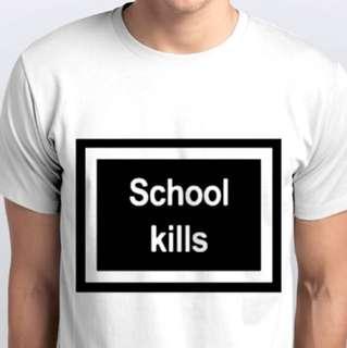 SCHOOL KILLS TEE