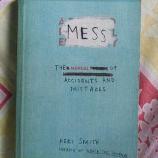 Mess: The Manual Of Accidents And Mistakes By Keri Smith