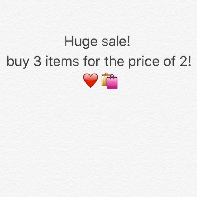 Huge sale!! 3 for the price of 2!!