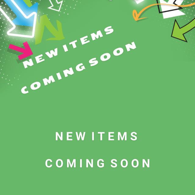 New Items Soon!!!