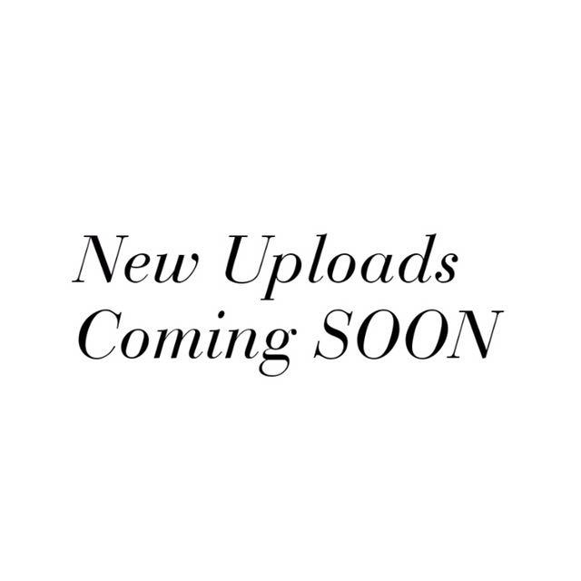 NEW UPLOADS COMING SOON💗