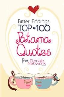Bitter Endings: Top 100 Patama Quotes