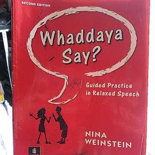 Whaddaya Say (speak like american)