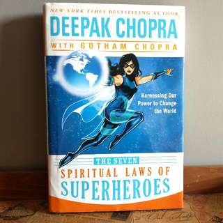 The Seven Spiritual Laws Of Superheroes by Deepak Chopra