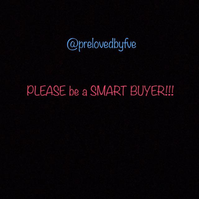 please be A SMART BUYER!