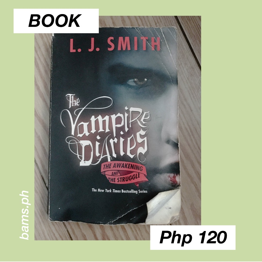 The Vampire Diaries: The Awakening and the Struggle by L.J. Smith