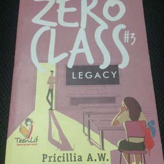 Buku Novel Zero Class #3 Legacy By Pricillia A.W. Teenlit (not Komik, Majalah, Koran, Tabloit)