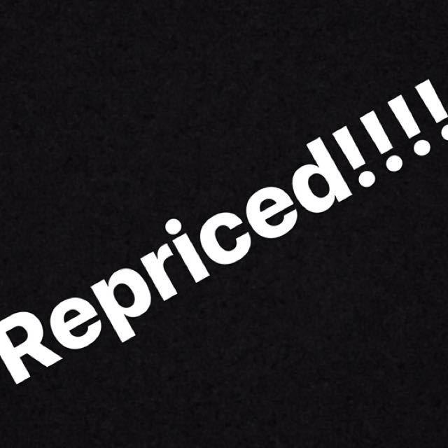 REPRICED!!!!!!!!!!