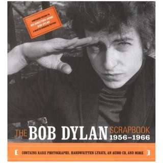 The Bob Dylan Scrapbook, 1956-1966 (Slip case / Hardcover First Edition  2005 /CD included) by Bob Dylan