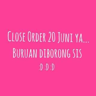 CLOSE ORDER 20 JUNI