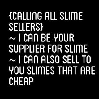 LOOKING FOR SLIMES SELLERS