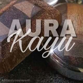 Aura Kayu (Sekadar Berkongsi)