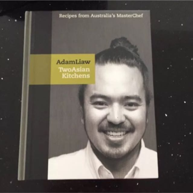 ADAM LIAW - 2 ASIAN KITCHENS COOKBOOK