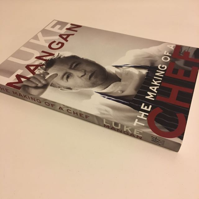 AUTOGRAPHED COPY: The Making Of A Chef By Luke Mangan