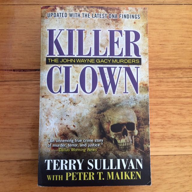 Killer Clown: The John Wayne Gacy Murders By Terry Sullivan