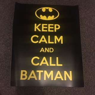 KEEP CALM AND CALL BATMAN poster