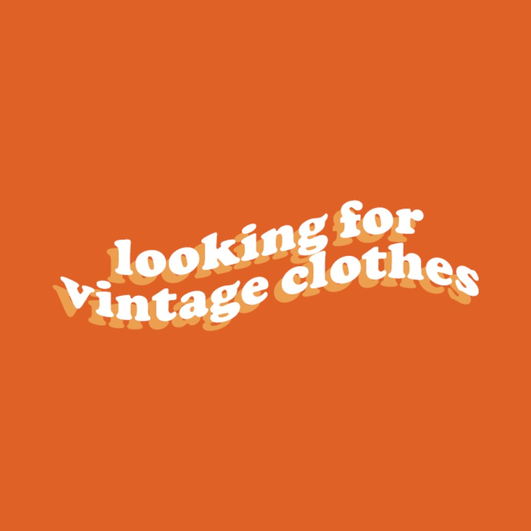 ✾ LOOKING FOR VINTAGE CLOTHES ✾