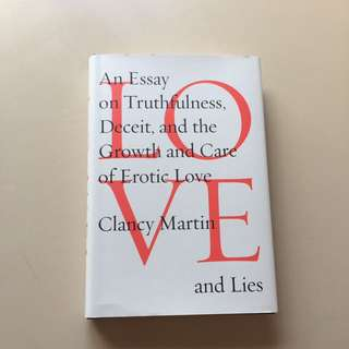 Love And Lies by Clancy Martin