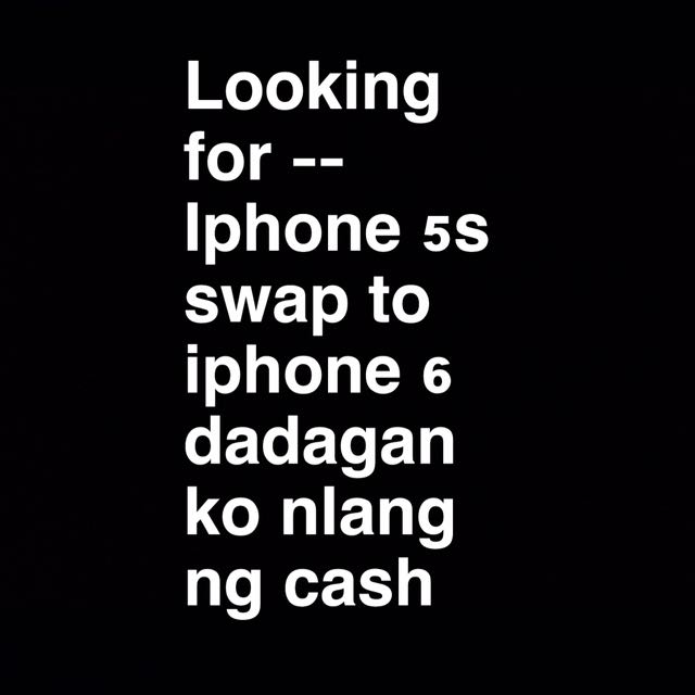 Looking For Iphone6 (swap)