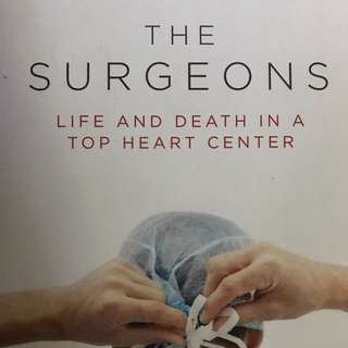 The Surgeons Life And Death In A Top Heart Centre