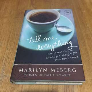 Tell Me Everything By Marilyn Meberg