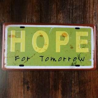 Retro 'Hope For Tomorrow' Metal Plate!!