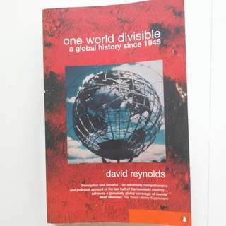 One World Divisible a Global History Since 1945