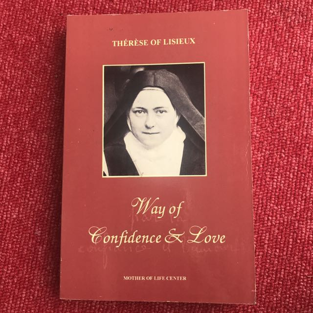 Thérèse Of Lisieux: Way Of Confidence And Love