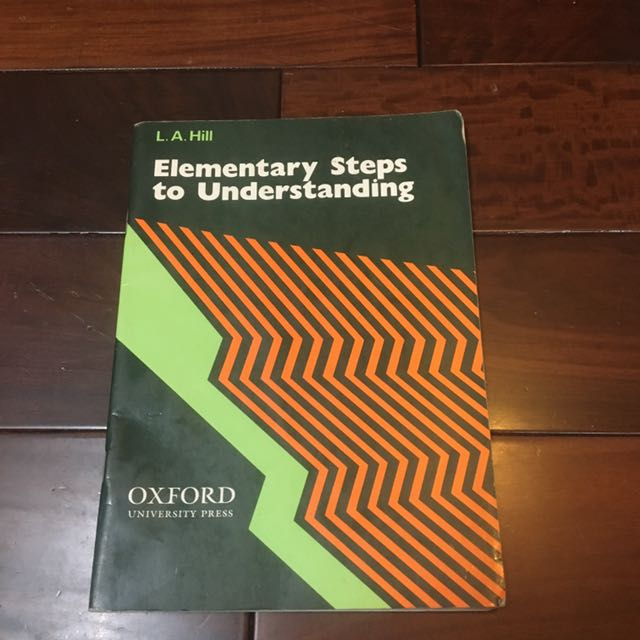 Elementary Steps To Understanding