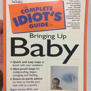 Idiot's Guide Bringing Up A Baby