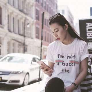 I'm Not Gucci T Shirt