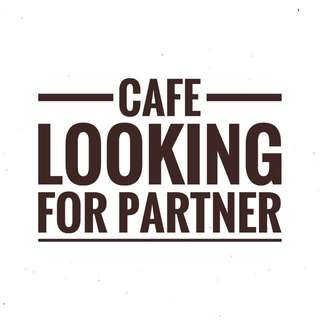 Cafe Looking For Partner