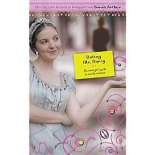 Dating Mr Darcy: The Smart Girl's Guide To Sensible Romance
