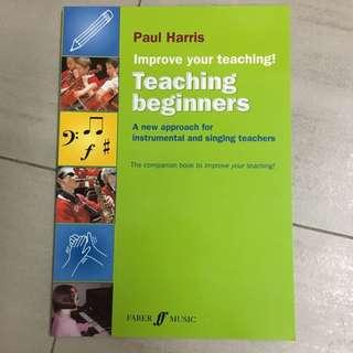 Teaching Beginners Improve Your Teaching Paul Harris