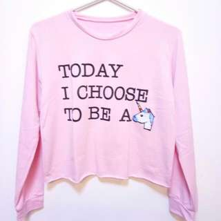Today I Choose To Be A Unicorn Pink Top