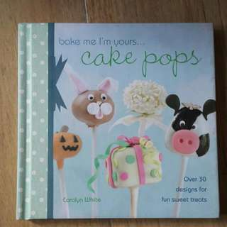 Bake Me I'm Yours CakePops Book - Carolyn White