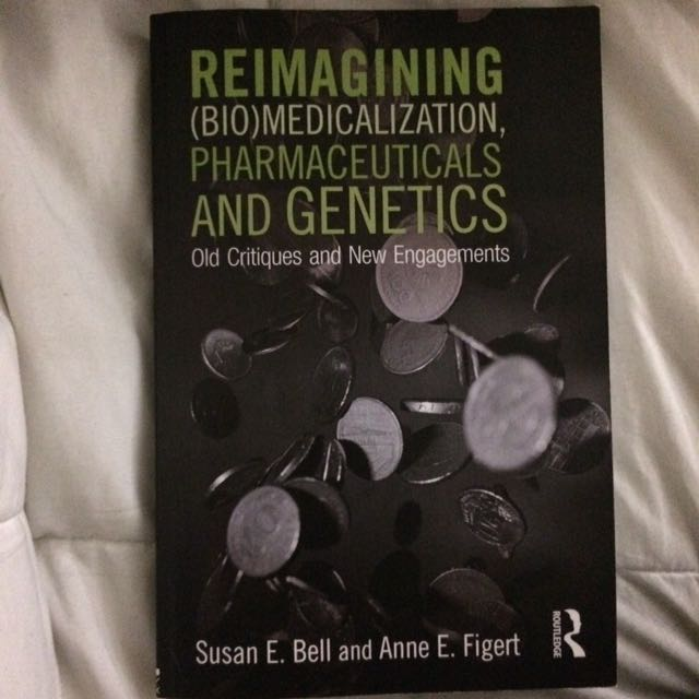 Reimagining (Bio)medicalization, Pharmaceuticals And Genetics