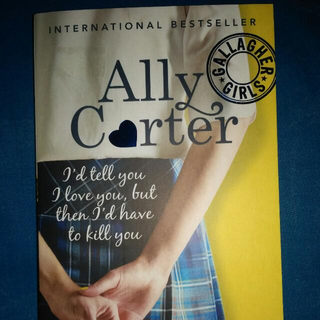 Ally Carter: I'd Tell You I Love You